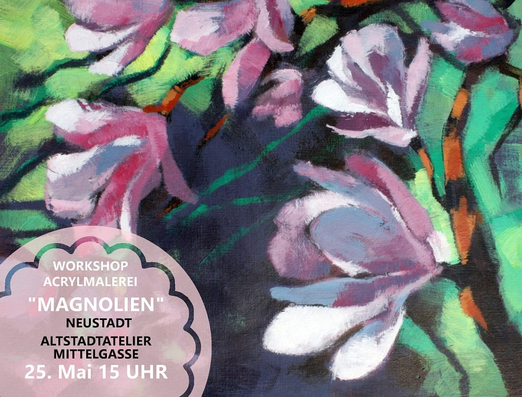 Workshop Acrylmalerei Magnolien